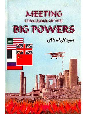Meeting Challenge of The Big Powers