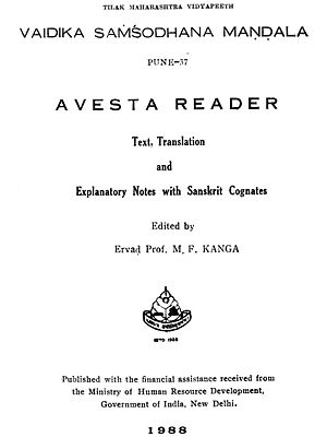 Avesta Reader (Text, Translation and Explanatory Notes with Sanskrit Cognates)