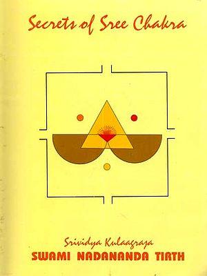 Secrets of Sree Chakra (Sanskrit Text with Transliteration and English Translation)