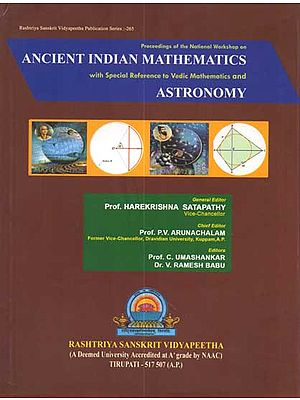 Ancient Indian Mathematics (With Special Reference to Vedic Mathematics and Astronomy)