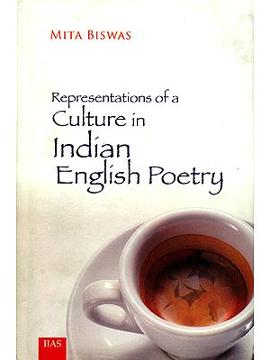 Representations of a Culture in Indian English Poetry