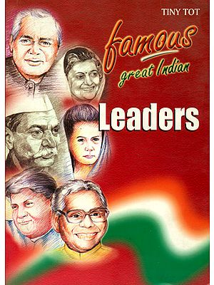 Famous Great Indian Leaders