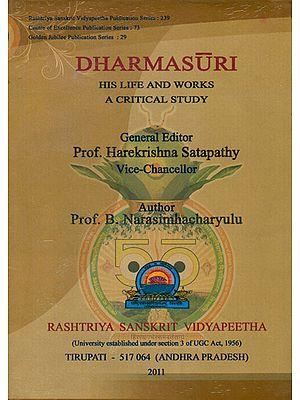 Dharmasuri (His Life and Works a Critical Study)