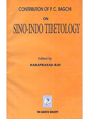 Contribution of P.C. Bagchi on Sino-Indo Tibetology