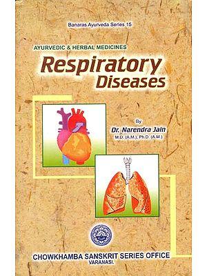 Respiratory Diseases and Its Treatment Through Ayurvedic & Herbal Medicines