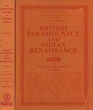 British Paramountcy and Indian Renaissance: The History and Culture of the Indian People (Set of 2 Parts)