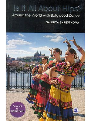 Is It All About Hips? (Around The World With Bollywood Dance)