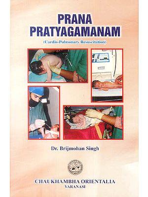 Prana Pratyagamanam (Cardio-Pulmonary Resuscitation)