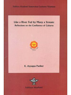 Like a River Fed by Many a Stream: Reflections on the Confluence of Cultures