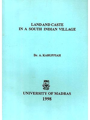 Land and Caste in a South Indian Village