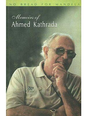 No Bread For Mandela: Memoirs of Ahmed Kathrada