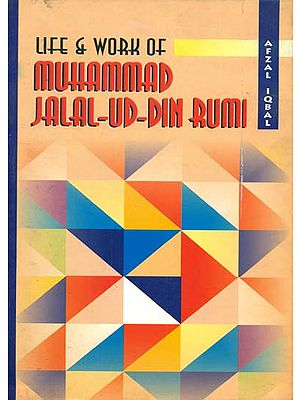 Life and Work of Muhammad Jalal-Ud-Din Rumi