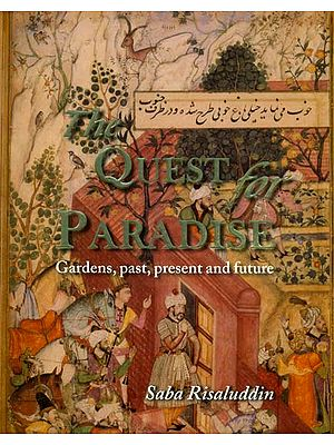 The Quest for Paradise (Gardens, Past, Present and Future)