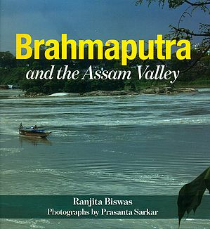 Brahmaputra and The Assam Valley