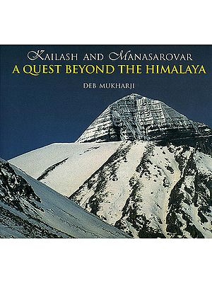 Kailash and Manasarovar (A Quest Beyond The Himalaya)