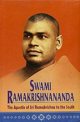 Swami Ramakrishnananda (The Apostle of Sri Ramakrishna to The South)