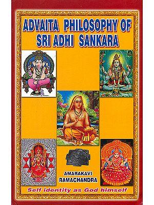 Advaita Philosophy of Sri Adhi Sankara
