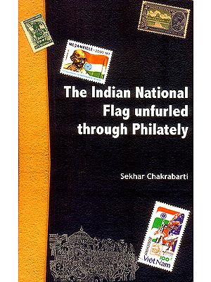 The Indian National Flag Unfurled Through Philately