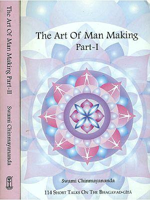 The Art of Man Making: 193 Short Talks on The Bhagavad Gita (Set of 2 Volumes)