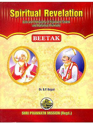 Spiritual Revelation (Life and Phiosophy of Nijanaand Swami and Mahamati Prannath)