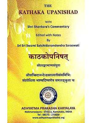 काठकोपनिषत्: The Kathaka Upanishad with Shri Shankara's Commentary (With Parallels from Shankara's Other Bhashyas)