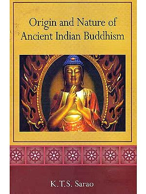 Origin and Nature of Ancient Indian Buddhism