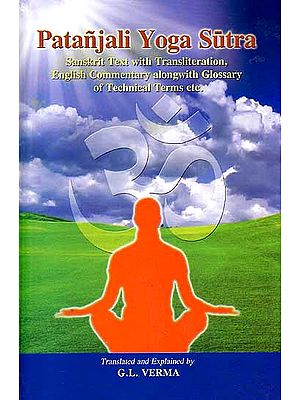 Patanjali Yoga Sutra (Sanskrit Text with Transliteration, English Commentary Alongwith Glossary of Technical Terms etc.)