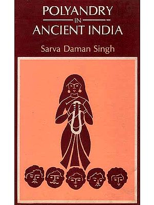Polyandry in Ancient India (An old and Rare Book)