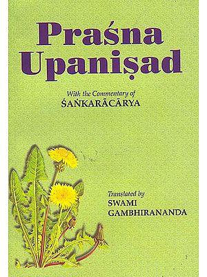 Prasna Upanisad: With the Commentary of Sankaracarya (Shankaracharya)