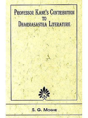 Professor Kane's Contribution to Dharmasastra Literature
