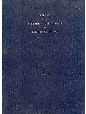 Report on the Buddhist Cave Temples and Their Inscriptions