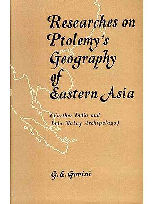 Researches on Ptolemy's Geography of Eastern Asia (Further India and Indo-Malay Archipelago)