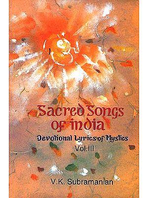 Sacred Songs of India: Devotional Lyrics of Mystics - Vol. III