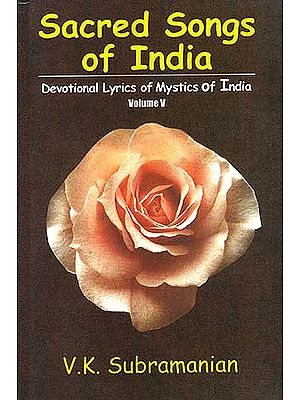 Sacred Songs of India: Devotional Lyrics of Mystics of India - Vol. V