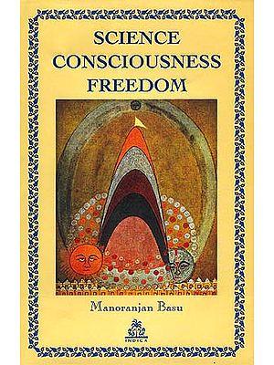 Science Consciousness Freedom