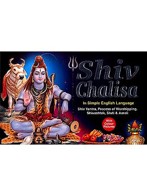 Shiv Chalisa ((In simple English Language Shiv Yantra, Process of Worshipping Shivashtak, Stuti and Aarati)(With English Transliteration))