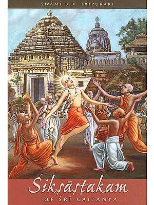 Siksastakam of Sri Caitanya (With Detailed Commentary)