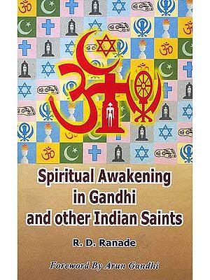 Spiritual Awakening in Gandhi and Other Indian Saints