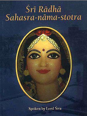 Sri Radha Sahasra-nama-stotra ((Transliteration and Translation))