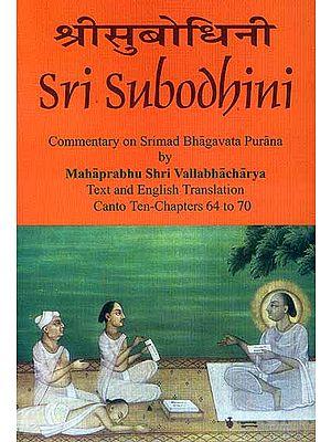 Sri Subodhini Commentary on Srimad Bhagavata Purana by Mahaprabhu Shri Vallabhacharya:  Canto Ten-Chapters 64 to 70 (Volume 12)