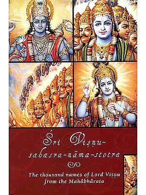 Sri Visnu-sahasra-nama-stotra(The Thousand Names of Lord Visnu (Vishnu) from the Mahabharata)