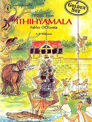 Stories From Ithihyamala Fables Of Kerala