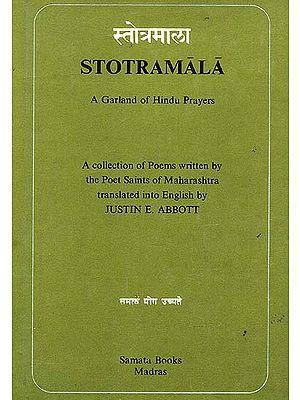 Stotramala: A Garland of Hindu Prayers