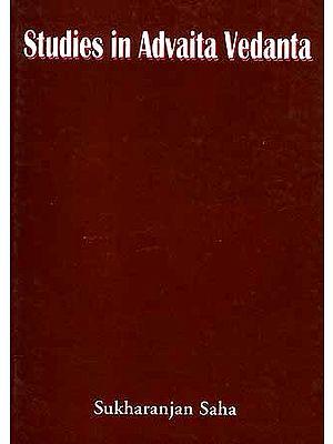 Studies in Advaita Vedanta: Towards an Advaita Theory of Consciousness