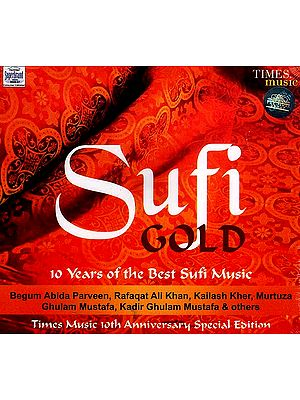 Sufi Gold 10 Years of the Best Sufi Music (Audio CD)