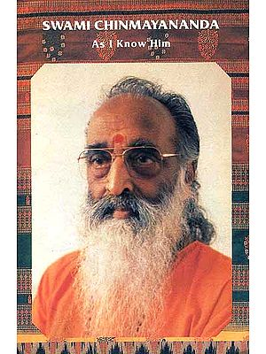 Swami Chinmayananda As I know Him