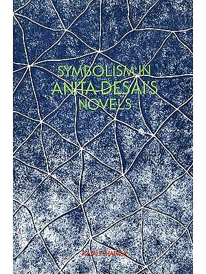 Symbolism in Anita Desai's Novels