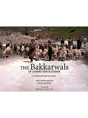 The Bakkarwals of Jammu and Kashmir (Navigating through Nomadism)