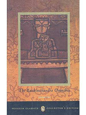 THE BANKIMCHANDRA OMNIBUS Volume 1