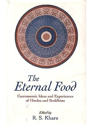 The Eternal Food: Gastronomic Ideas and Experiences of Hindus and Buddhists